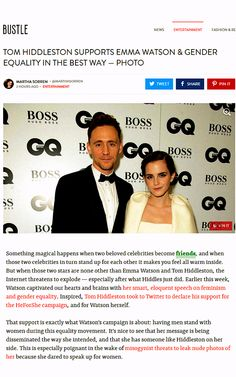 "[Article]. Bustle: ""...That support is exactly what Watson's campaign is about: having men stand with women during this equality movement...This is especially poignant in the wake of misogynist threats to leak nude photos of her because she dared to speak up for women... http://www.bustle.com/articles/41289-tom-hiddleston-supports-emma-watson-gender-equality-in-the-best-way-photo """