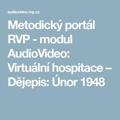 Metodický portál RVP - modul AudioVideo: Virtuální hospitace – Dějepis: Únor 1948