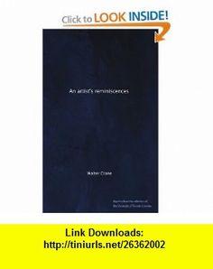 An artists reminiscences Walter Crane ,   ,  , ASIN: B004PYDCQG , tutorials , pdf , ebook , torrent , downloads , rapidshare , filesonic , hotfile , megaupload , fileserve