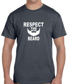 Husband Gift Brother Gift Boyfriend Gift Respect the Beard Mens Gift Father Gift Funny Tshirt Uncle Gift Mens Best Friend Gift Tshirt by TellitWithaTee on Etsy https://www.etsy.com/listing/260126434/husband-gift-brother-gift-boyfriend-gift