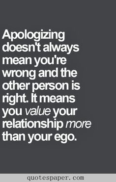 Apologizing doesn't always mean you are wrong | #Quotes About Life
