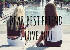 DEAR BEST FRIEND, I LOVE YOU!! :) @Miranda Horan (Tbci <3) <3