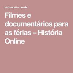 Filmes e documentários para as férias – História Online