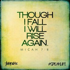 Micah 7:8 #Bible #verse #speaklife (tobymac)