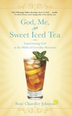 God, Me, and Sweet Iced Tea: Experiencing God in the Midst of Everyday Moments (Daily Devotional for Women) by Rose Chandler Johnson, http://www.amazon.com/dp/B00DQHQ4HM/ref=cm_sw_r_pi_dp_wlXZsb1B8A5EB