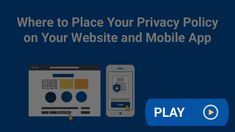 Where you display your Privacy Policy is as important as its contents. Here are some suggestions for websites and mobile apps. Party Service, Privacy Policy, Contents, Mobile App, Apps, Display, Website, Floor Space, Billboard