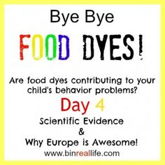 Scientific Evidence that food dyes are hurting our children.  Did you know Europe has banned the use of food dyes in foods made specifically for children?!