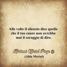 sometimes the silence says what your heart would never have the courage to say in Italian