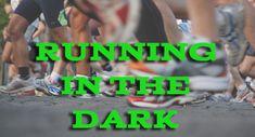 Running in the Dark #running #reflection #safety