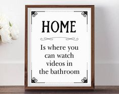 Funny Bathroom Sign, Home Is Where, Watch Videos in Bathroom, Funny Bathroom Printable, Kids Bathroom Art, Funny Water Closet Sign