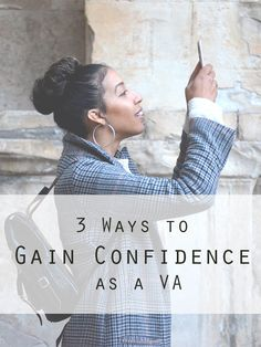 3 Ways to gain confidence as a virtual assistant.