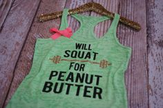 Will Squat For Peanut Butter. lifting tank. by strongconfidentYOU