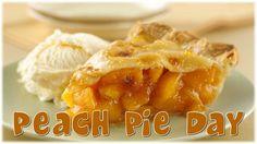 Peach Pie Day - August 24