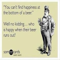 No one is ever happy when their beer runs out!
