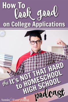 Episode 12 - How to Look Good on College Applications Homeschool High School, Homeschool Curriculum, Homeschooling, Encouraging Thoughts, College Application, Lesson Plans, How To Look Better, Education, Annie