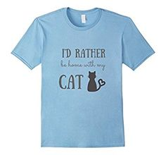 Amazon.com: I'd Rather Be Home With My Cat T-Shirt: Clothing