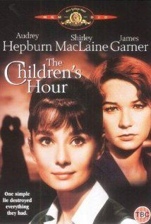 The Children's Hour (1961). A trouble making student at a girls' school accuses two teachers of being lesbians.