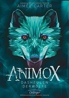 Animox. Das Heulen der Wölfe: Amazon.de: Aimee Carter, Frauke Schneider, Maren Illinger: Bücher
