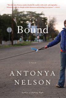 Fiction: Bound by Antonya Nelson