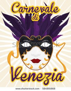 Poster with beautiful female volto mask with feathers in the top side and golden laces at both sides ready to use in the masquerade in Carnival of Venice (written in Italian).