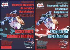 Apostilas Concurso Empresa Brasileira de Serviços Hospitalares - EBSERH para atuar no Hospital Escola da Universidade Federal de Pelotas - HE-UFPEL / RS - 2015: - Cargos: Assistente Administrativo e Técnico em Enfermagem