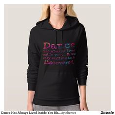 Dance Has Always Lived Inside You Black Pullover