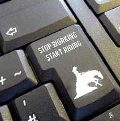 Stop working, start riding!