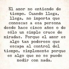 el amor no entiende Some Quotes, Couple Quotes, Daily Quotes, Quotes To Live By, More Than Words, Some Words, Favorite Quotes, Best Quotes, Missing My Love