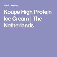 Koupe High Protein Ice Cream | The Netherlands