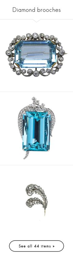 """Diamond brooches"" by dresslikearoyal ❤ liked on Polyvore featuring jewelry, brooches, blue, pin, multiple, diamond brooch, blue diamond jewelry, aquamarine pendant, art deco diamond brooch and aquamarine jewelry"