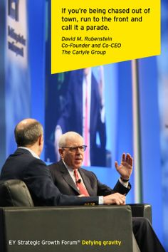 David M. Rubenstein, Co-Founder and Co-CEO, The Carlyle Group, interviewed by Geoff Colvin, Senior Editor-at-Large, FORTUNE magazine at the EY Strategic Growth Forum®, November 13-17, 2013 Palm Springs, California. #businessquotes