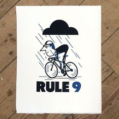 Rule 9 ------- Inspired by the Velominati , 'Rule 9' typifies the rider that is 'badass' and cycles whatever the weather. ------- H...