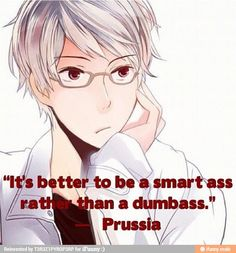 Thank you for your words of wisdom Prussia.