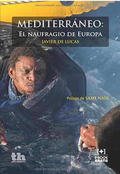 Buy Mediterráneo: El naufragio de Europa by Javier de Lucas and Read this Book on Kobo's Free Apps. Discover Kobo's Vast Collection of Ebooks and Audiobooks Today - Over 4 Million Titles! Lucas 2, Free Apps, Audiobooks, Ebooks, Reading, Movie Posters, Valencia, Neo, Collection