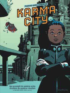 Karma City, tout n'est pas pour le mieux dans le meilleur des mondes http://www.ligneclaire.info/gabrion-41018.html