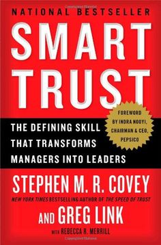 Smart Trust: The Defining Skill that Transforms Managers into Leaders by Stephen M.R. Covey http://www.amazon.com/dp/1451652178/ref=cm_sw_r_pi_dp_wji.tb07QR87N