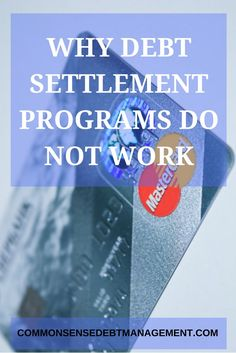 Debt Settlement programs have a 90% failure rate. Learn why they do not work and why the savings they claim to offer really is too good to be true.