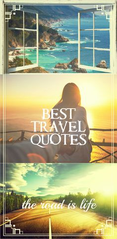 """Best travel quotes to inspire your """"sense of wander"""". Adventure quotes, inspirational quotes, wanderlust, explore, famous travel quotes, beautiful words."""