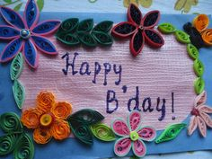 Quality Quilling: Quilled Birthday Cardhttp://qualityquilling.blogspot.in/