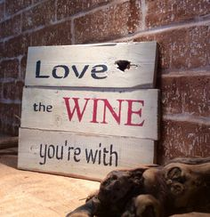 Reclaimed wood Love the Wine you're with by SimplyRustiqueDecor, $22.00