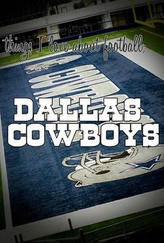 Things I love about football - Dallas Cowboys!!