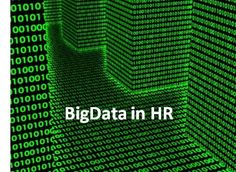 Big Data in Human Resources: Talent Analytics Comes of Age - - - What is Big Data in HR?