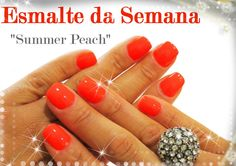 "Esmalte da Semana ""Summer Peach"" / Nail of the Week ""Summer Peach"""
