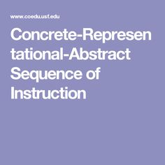 Concrete-Representational-Abstract Sequence of Instruction