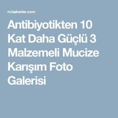 Antibiyotikten 10 Kat Daha Güçlü 3 Malzemeli Mucize Karışım Foto Galerisi