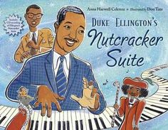 Duke Ellington's Nutcracker Suite Book by Anna Harwell Celenza Illustrated by Don Tate This book comes packaged with a CD Duke Ellington, Music Lesson Plans, Music Lessons, Music Activities, Music Classroom, Classroom Ideas, Elementary Music, Teaching Music, Christmas Music