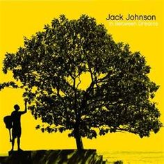 """In Between Dreams"" --- Jack Johnson"