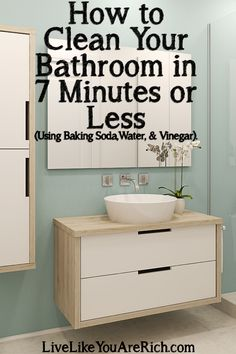 How to Clean Your Bathroom in 7 Minutes or Less (Using Baking Soda, Water, & Vinegar).  #LiveLikeYouAreRich