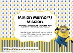 Minion Memory Mission - group activity for Working Memory Skills. A fun group activity for 2-6 students to target working memory efficiency. Available as a FREE download at http://jillkuzma.wordpress.com