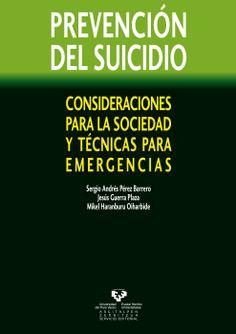 Prevención del suicidio : consideraciones para la sociedad y técnicas para emergencias / Sergio Andrés Pérez Barrero, Jesús Guerra Plaza, Mikel Haranburu Oiharbide